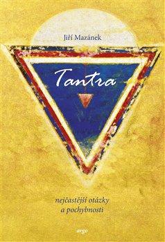 Obálka titulu Tantra, nejčastější otázky a pochybnosti