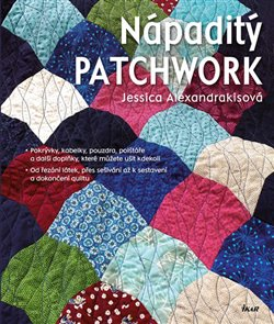 Nápaditý patchwork - Jessica Alexandrakisová
