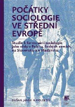 Obálka titulu Počátky sociologie ve střední Evropě
