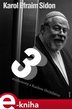 Tři rozhovory s Karlem Hvížďalou - Karol Sidon, Karel Hvížďala e-kniha