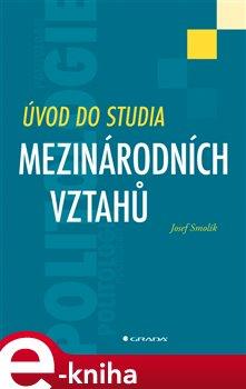 Úvod do studia mezinárodních vztahů - Smolík Josef e-kniha