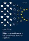USA a evropská integrace: nenápadný půvab americké hegemonie - obálka