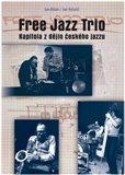 Free Jazz Trio (Kapitola z dějin českého jazzu) - obálka