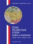 Česká polonistická studia: tradice a současnost ((filologie - historie - politologie - právo)) - obálka
