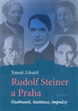 Rudolf Steiner a Praha (Osobnosti, instituce, impulzy) - obálka