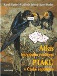 Atlas hnízdního rozšíření ptáků v ČR 2001-2003 + Ptačí oblasti ČR - obálka