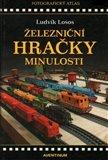 Železniční hračky minulosti (fotografický atlas) - obálka