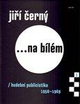 Jiří Černý... na bílém - obálka