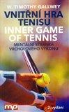 Vnitřní hra tenisu (Mentální stránka vrcholového výkonu) - obálka