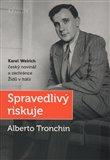 Spravedlivý riskuje (Karel Weirich, český novinář a zachránce Židů v Itálii) - obálka