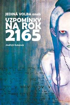 Obálka titulu Jediná volba aneb Vzpomínky na rok 2165