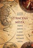 Ztracená místa, tajná města a jiné záhady na mapě světa (Kniha, vázaná) - obálka