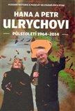 Hana a Petr Ulrychovi (půlstoletí 1964-2014) - obálka