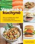 Veganská kuchyně (Vše co potřebujete vědět o rostlinné stravě a veganském životním stylu) - obálka