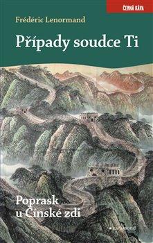 Obálka titulu Případy soudce Ti. Poprask u Čínské zdi
