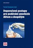 Doporučené postupy pro podávání anestezie dětem a dospělým - obálka