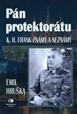 Pán protektorátu (K. H. Frank známý a neznámý) - obálka