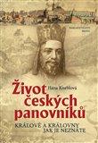 Život českých panovníků - Králové a královny jak je neznáte - obálka