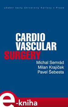 Cardiovascular Surgery - Michal Semrád, Milan Krajíček, Pavel Šebesta e-kniha