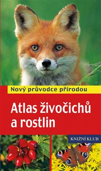 Atlas živočichů a rostlin. Nový průvodce přírodou - Frank Hecker