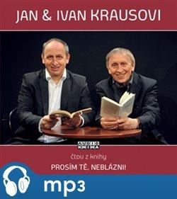 Prosím tě, neblázni!, mp3 - Ivan Kraus