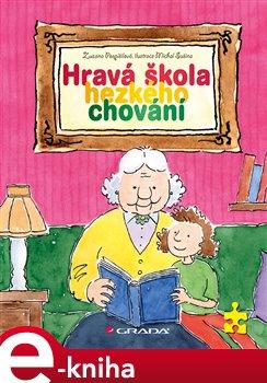 Hravá škola hezkého chování - Zuzana Pospíšilová e-kniha