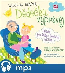 Dědečku, vyprávěj, mp3 - Ladislav Špaček