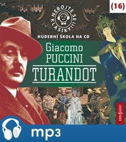 Nebojte se klasiky! Giacomo Puccini: Turandot, mp3 - Giacomo Puccini