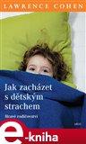 Jak zacházet s dětským strachem (Elektronická kniha) - obálka