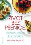 Život bez pšenice: 30minutová kuchařka (Kniha, brožovaná) - obálka