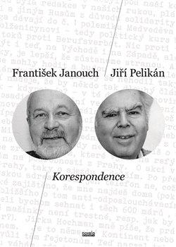 Korespondence. František Janouch – Jiří Pelikán - František Janouch, Jiří Pelikán