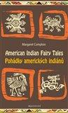 Pohádky amerických indiánů/American Indian Fairy Tales - obálka