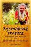 Bylinářské tradice moudrých žen a mužů aneb hlubší pohled do světa bylin - obálka