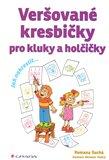 Veršované kresbičky pro kluky a holčičky (Jak nakreslit...) - obálka
