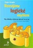 Rozvíjíme logické myšlení (Hry, hádanky, cvičení pro děti od 7 do 11 let) - obálka
