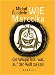 Wie Marcelka die Wespe froh war, auf der Welt zu sein - obálka