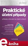 Praktické účetní případy 2015 (příklady účtování na všech účtech) - obálka