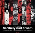 Decibely nad Brnem (Tři desetiletí hlasité hudby za času totality) - obálka