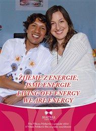 DVD - Žijeme z energie, jsme energie / Living Off Energy, We Are Energy