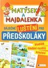 Obálka knihy Matýsek a Majdalenka – báječné luštění pro předškoláky