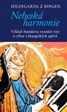 Nebeská harmonie (Výklad Atanášova vyznání víry a výbor z liturgických zpěvů) - obálka