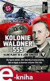 Kolonie Waldner 555 (Tajné plány SS v Jižní Americe) - obálka