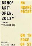Brno Art Open 2013 (Sochy v ulicích IV) (Na hraně příběhu) - obálka