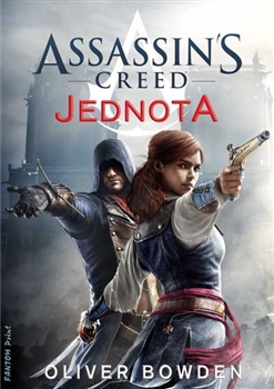 Assassin´s Creed: Jednota. Assassin´s Creed 7 - Oliver Bowden