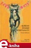 Kořeny ženské spirituality (Elektronická kniha) - obálka