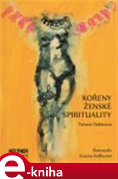 Kořeny ženské spirituality - Terezie Dubinová e-kniha