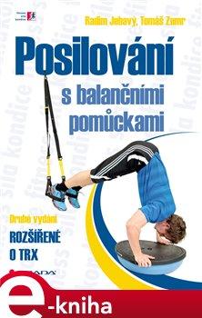 Posilování s balančními pomůckami. Druhé vydání rozšířené o TRX - Radim Jebavý, Tomáš Zumr e-kniha
