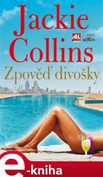 Zpověď divošky - Jackie Collins e-kniha