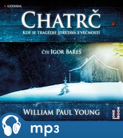 Chatrč, mp3 - William P. Young
