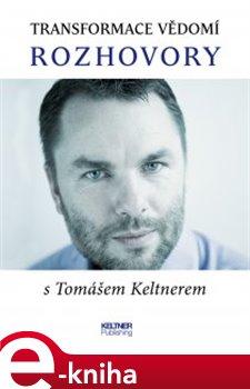 Transformace vědomí - Rozhovory - Tomáš Keltner e-kniha